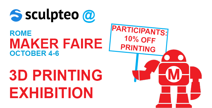 Maker Faire Rome: 10% off on Sculpteo for every participants of the 3D Printing Exhibition!