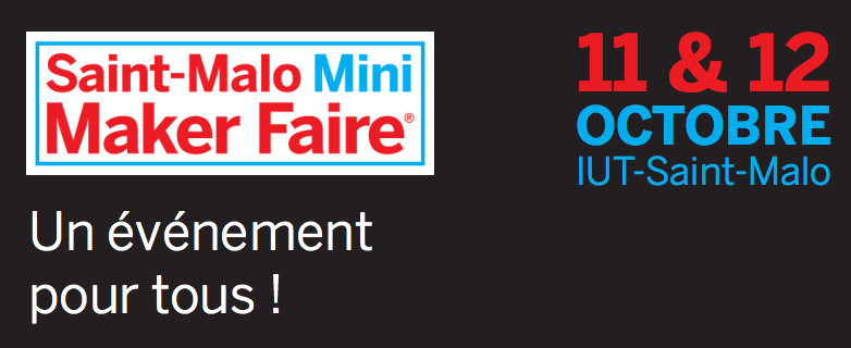 Welcome to the first french Mini Maker Faire in Saint-Malo!