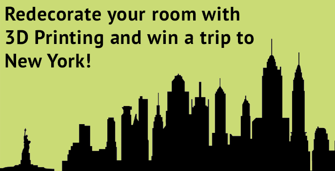 Redecorate your room with 3D Printing and win a trip to New York