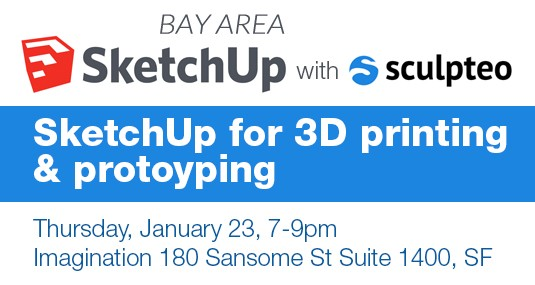 SketchUp for 3D Printing & Prototyping Meetup with Sculpteo