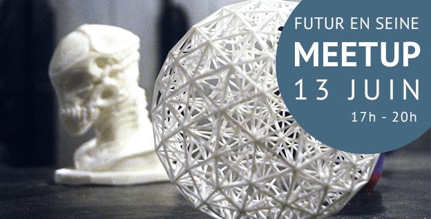 3D Scanning & 3D Printing Meetup @ Futur en Seine