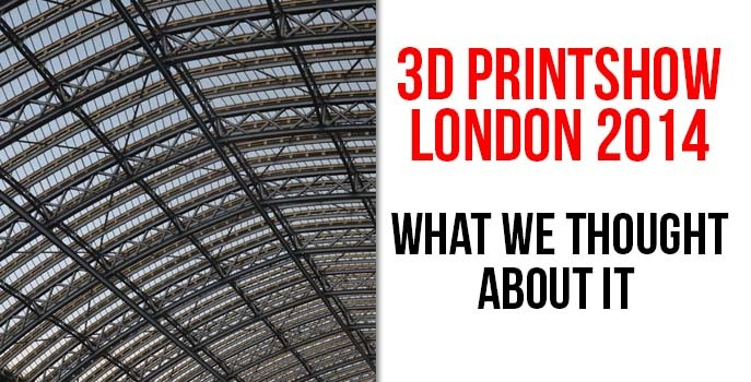 3D Printshow London: what we thought about it
