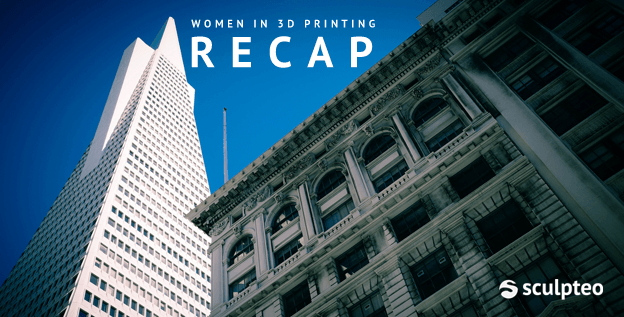 Recap of Women in 3D printing Meetup in 2014