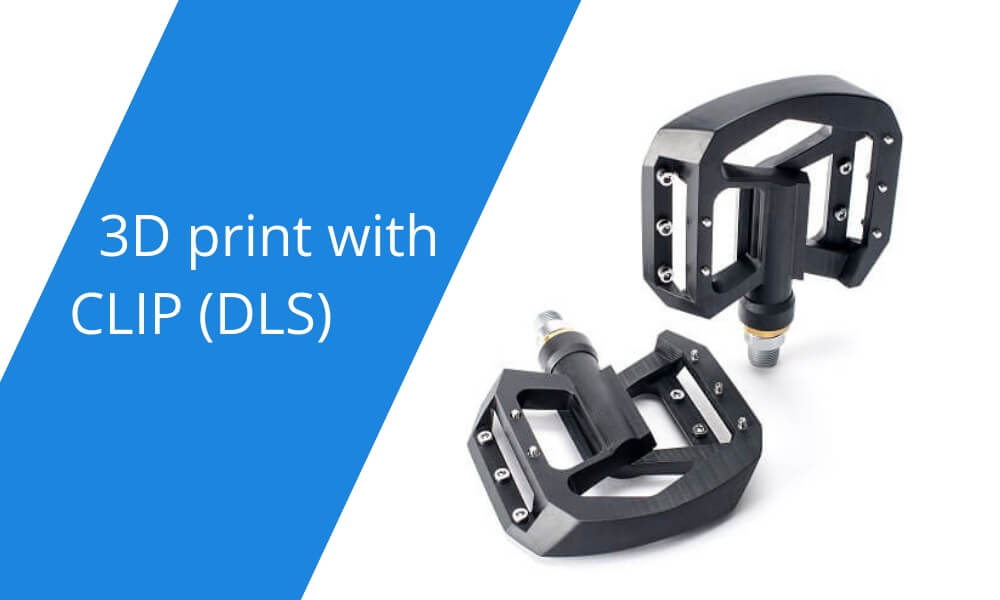 How will you benefit from 3D printing with CLIP (DLS)?