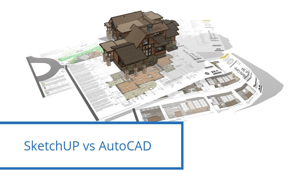 Battle of software 2020: SketchUp vs AutoCAD