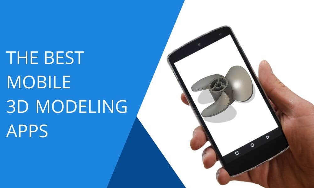 Top 15 of the best mobile 3D modeling apps in 2020