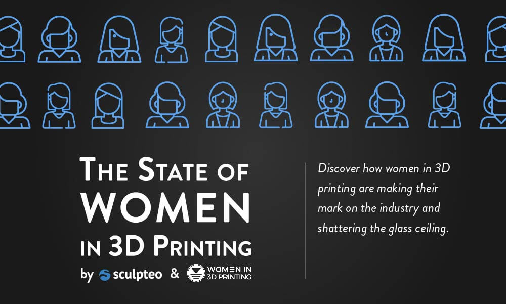 State of 3D printing 2020 focus : Women in 3D printing