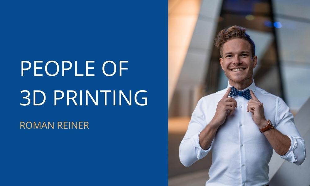 People of 3D Printing: Meet Roman Reiner